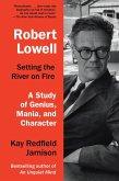 Robert Lowell, Setting the River on Fire (eBook, ePUB)
