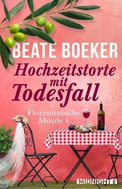 Hochzeitstorte mit Todesfall / Florentinische Morde Bd.1 (eBook, ePUB) - Boeker, Beate