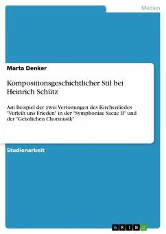 Kompositionsgeschichtlicher Stil bei Heinrich Schütz (eBook, ePUB) - Denker, Marta