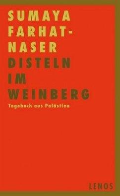 Disteln im Weinberg (Mängelexemplar) - Farhat-Naser, Sumaya
