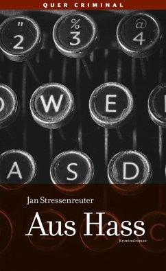 Aus Hass (eBook, ePUB) - Stressenreuter, Jan