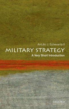 Military Strategy: A Very Short Introduction (eBook, ePUB) - Echevarria, Antulio J. II