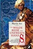 Die wilde Reise des unfreien Hans S. (eBook, ePUB)