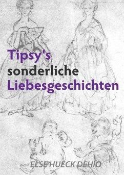 Tipsy´s sonderliche Liebesgeschichte (eBook, ePUB)