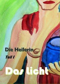 Die Heilerin (eBook, ePUB) - Riedel, Paul