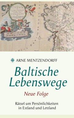 Baltische Lebenswege Neue Folge