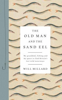 The Old Man and the Sand Eel (eBook, ePUB) - Millard, Will