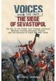 The Siege of Sevastopol 1854 - 1855: The War in the Crimea Told Through Newspaper Reports, Official Documents and the Accounts of Those Who Were There