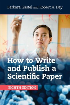 How to Write and Publish a Scientific Paper - Gastel, Barbara; Day, Robert A.