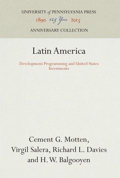 Latin America: Development Programming and United States Investments - Motten, Cement G.; Salera, Virgil; Davies, Richard L.