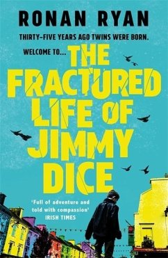 The Fractured Life of Jimmy Dice - Ryan, Ronan