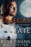 Omega's Fate (Mated to the Alpha, #1) (eBook, ePUB)