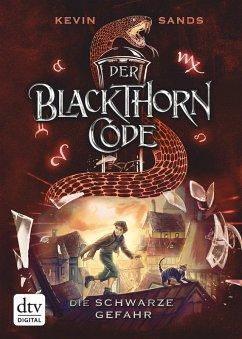Die schwarze Gefahr / Der Blackthorn Code Bd.2 (eBook, ePUB) - Sands, Kevin