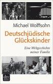 Deutschjüdische Glückskinder (eBook, ePUB)