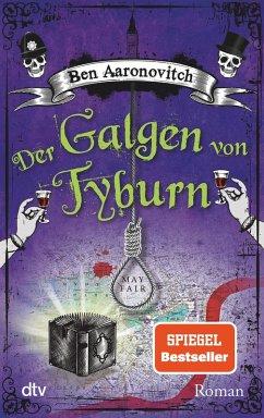 Der Galgen von Tyburn: Roman (Die Flüsse-von-London-Reihe (Peter Grant) 6) (German Edition)