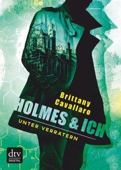 Unter Verrätern / Holmes & ich Bd.2 (eBook, ePUB) - Cavallaro, Brittany