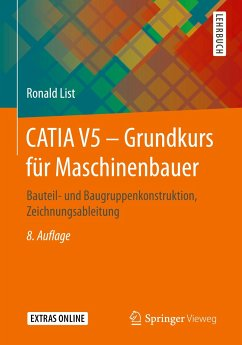 CATIA V5 - Grundkurs für Maschinenbauer - List, Ronald