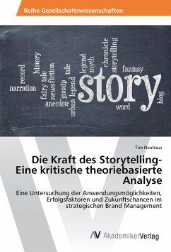 Die Kraft des Storytelling- Eine kritische theoriebasierte Analyse