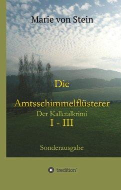 Die Amtsschimmelflüsterer I - III - Stein, Marie von