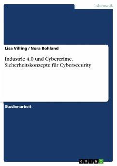 Industrie 4.0 und Cybercrime. Sicherheitskonzepte für Cybersecurity (eBook, ePUB)
