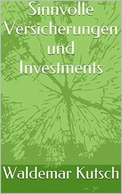 Sinnvolle Versicherungen und Investments (eBook, ePUB) - Kutsch, Waldemar
