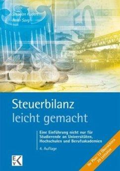 Steuerbilanz - leicht gemacht - Kudert, Stephan; Sorg, Peter