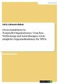 Overcommitment in Nonprofit-Organisationen. Ursachen, Verbreitung und Auswirkungen sowie mögliche Gegenmaßnahmen für NPOs