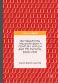 Representing the Eighteenth Century in Film and Television, 2000-2015