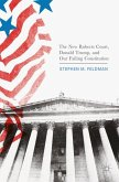 The New Roberts Court, Donald Trump, and Our Failing Constitution