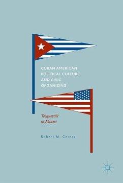 Cuban-American Political Culture and Civic Organizing - Ceresa, Robert M.
