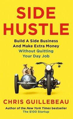 Side Hustle - Guillebeau, Chris