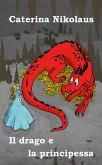 Il drago e la principessa (eBook, ePUB)