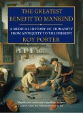 The Greatest Benefit to Mankind: A Medical History of Humanity (eBook, ePUB)