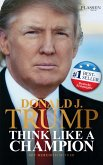 Donald J. Trump - Think like a Champion (eBook, ePUB)