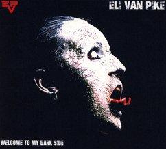Welcome To My Dark Side - Pike,Eli Van