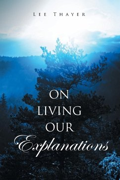 On Living Our Explanations - Thayer, Lee