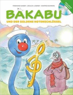 Bakabu und der Goldene Notenschlüssel (inkl. Hörbuch-CD, gelesen von Christian Tramitz) - Auhser, Ferdinand
