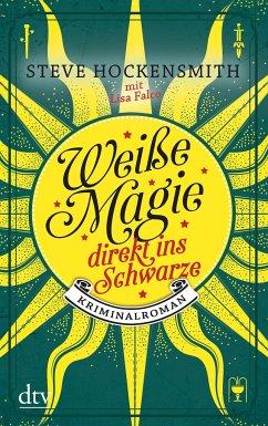 Direkt ins Schwarze / Weiße Magie Bd.3 - Hockensmith, Steve