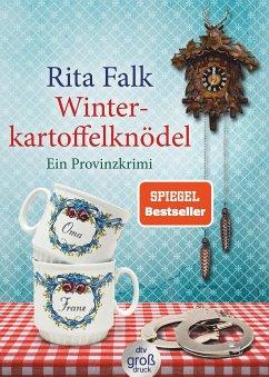 Winterkartoffelknödel. Großdruck / Franz Eberhofer Bd.1 - Falk, Rita