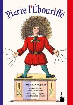 Der Struwwelpeter - Pierre l'Ébouriffé - Hoffmann, Heinrich