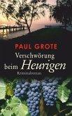 Verschwörung beim Heurigen / Weinkrimi Bd.4