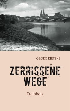 Zerrissene Wege - Kietzke, Georg