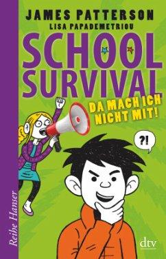 Da mach ich nicht mit! / School Survival Bd.3 - Patterson, James; Papademetriou, Lisa