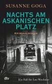 Nachts am Askanischen Platz / Leo Wechsler Bd.6