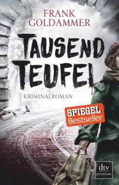 Tausend Teufel / Max Heller Bd.2 - Goldammer, Frank