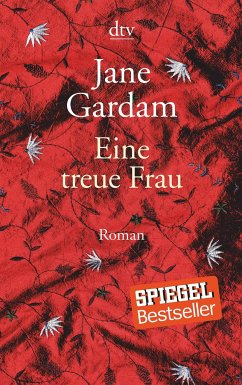 Eine treue Frau / Old Filth Trilogie Bd.2 - Gardam, Jane
