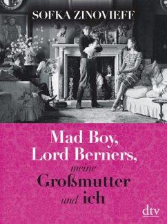 Mad Boy, Lord Berners, meine Großmutter und ich - Zinovieff, Sofka
