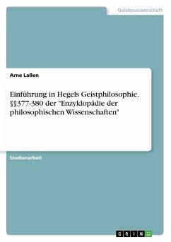 Einführung in Hegels Geistphilosophie. §§377-380 der