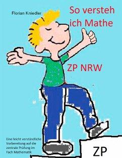 So versteh ich Mathe: ZP NRW - Kniedler, Florian
