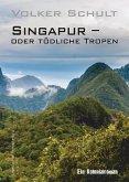Singapur - oder tödliche Tropen (eBook, ePUB)